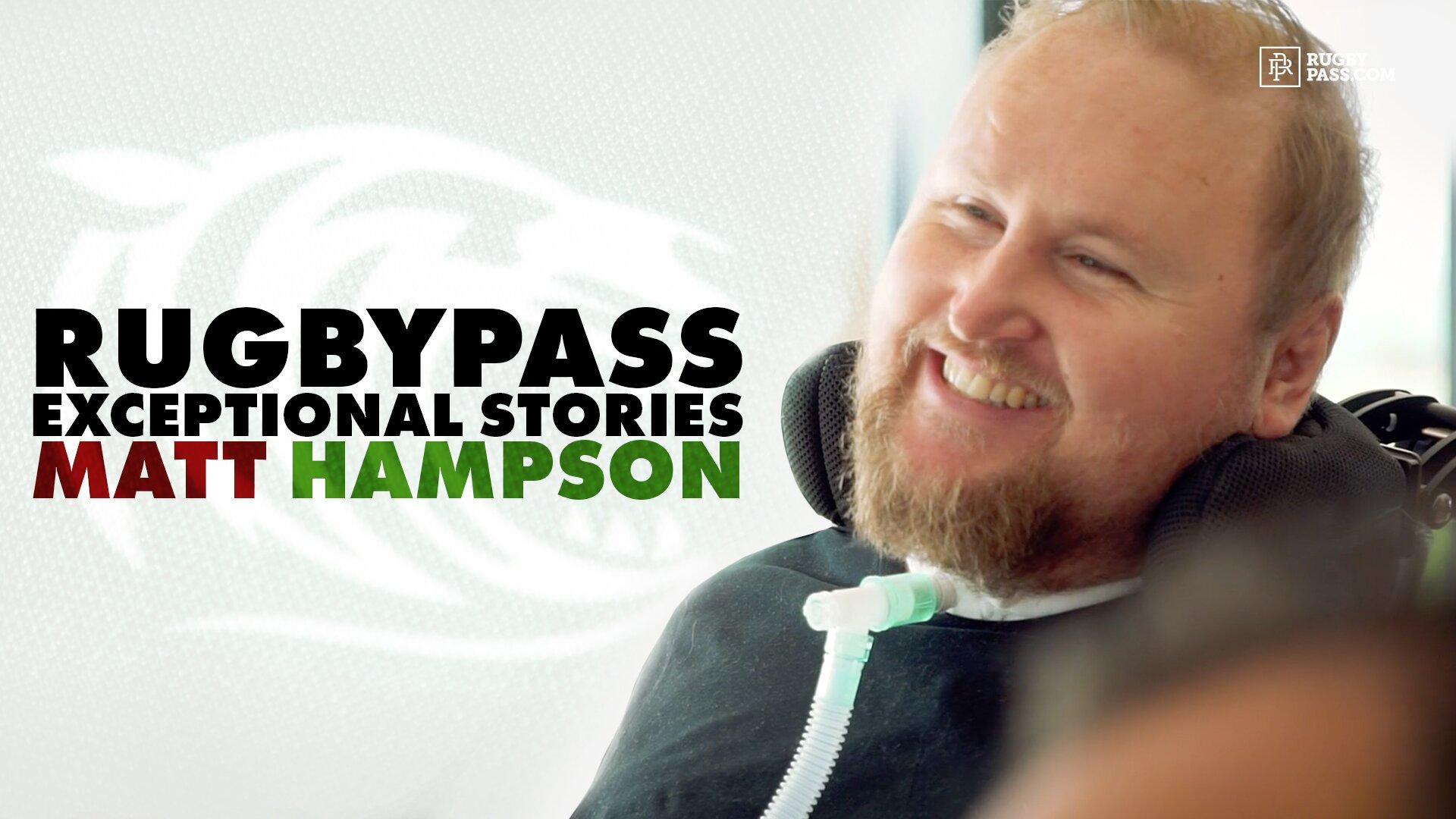 RugbyPass Exceptional Stories - Matt Hampson